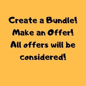 Other - Create a Bundle! Make an Offer!